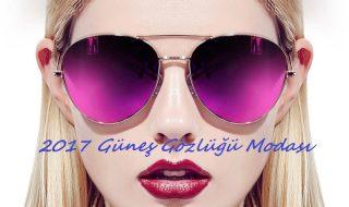 2017 güneş gözlüğü modası