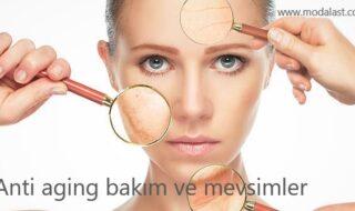 anti aging bakım ve mevsimler